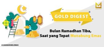 Bulan Ramadhan Tiba, Saat yang Tepat Menabung Emas