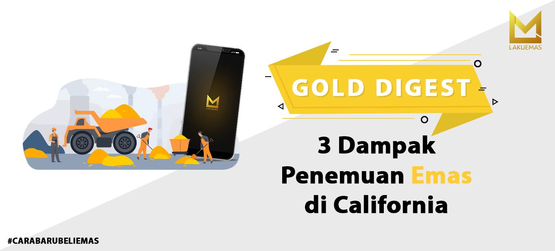 Tiga Dampak Penemuan Emas di California