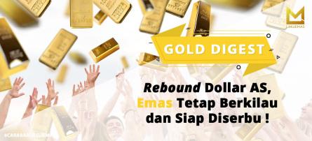 Rebound Dollar AS,  Emas Tetap Berkilau dan Siap Diserbu!