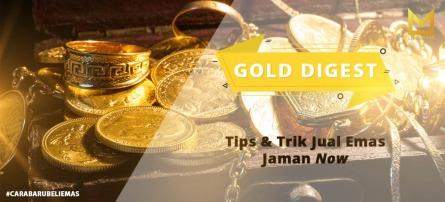 Tips & Trik Menjual Emas Jaman Now